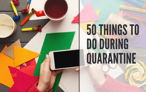 50 fun things to do during quarantine